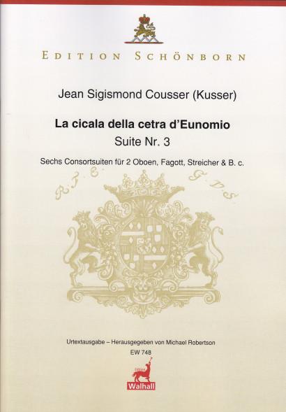 Cousser (Kusser), Jean Sigismund (~1660-1727): La cicala della cetra D'Eunomio<br>- Suite No. 3 (score & parts)