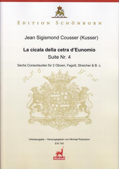 Cousser (Kusser), Jean Sigismund (~1660–1727):La cicala della cetra D'Eunomio –Suite Nr. 4<br>Partitur und Stimmen