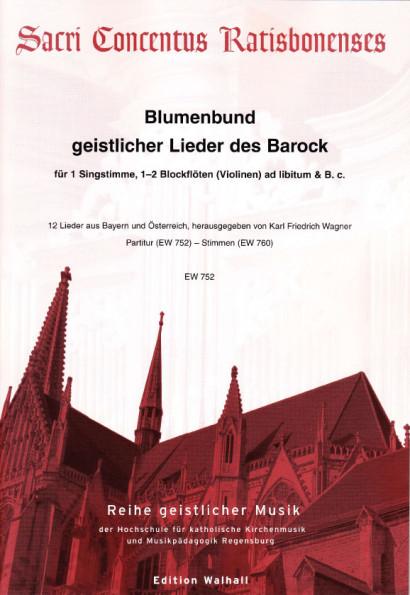 Blumenbund geistlicher Lieder des Barock: Erstes Dutzend<br>- Partitur (80 Seiten)
