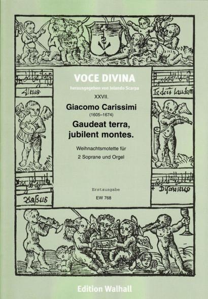 Carissimi, Giacomo (1605–1674): Gaudeat terra, jubilent montes
