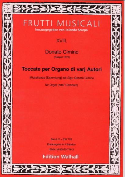 Cimino, Donato (~1675 Neapel): Toccate per Organo di varij autori<br>- Band IV