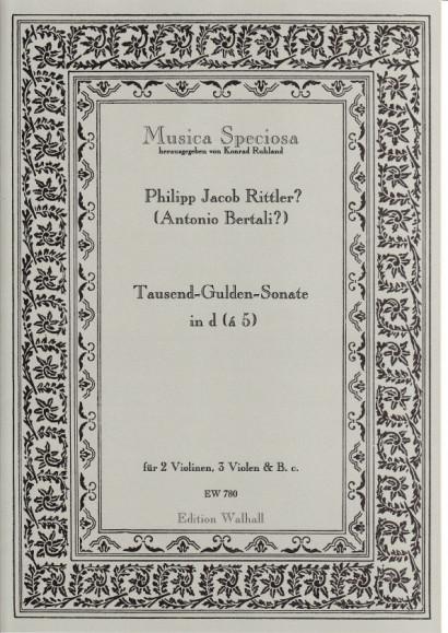 Bertali, Antonio (1605-1669)/Rittler, Philip Jacob (1638-1690): Tausend-Gulden-Sonate<br>- á 5 für 2 Vl, 3 Violen & B. c.
