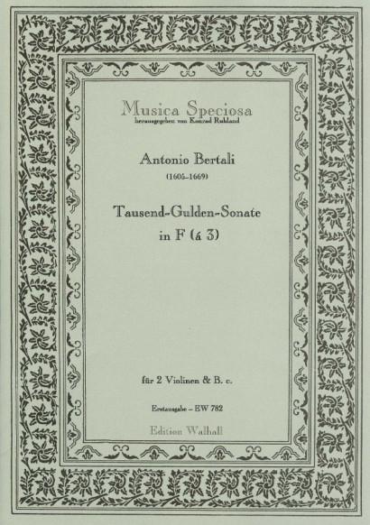 Bertali, Antonio (1605-1669)/Rittler, Philip Jacob (1638-1690): Tausend-Gulden-Sonate<br>- á 3 für 2 Violinen & B. c.
