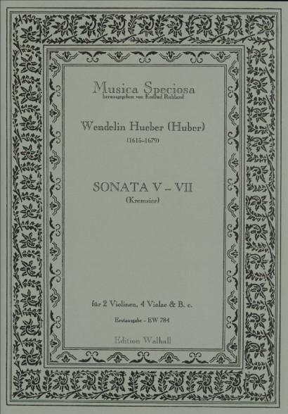 Hueber (Huber), Wendelin, (Kremsier 17. Jh.): Sonaten I-VII<br>- Sonata V, VI, VII