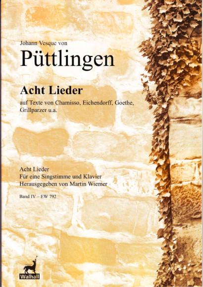 Püttlingen, Johann Vesque von (1803-1883): Acht Lieder