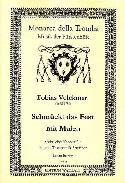 Volckmar, Tobias (1678–1756): Schmücket das Fest mit Maien<br>– Partitur und Stimme