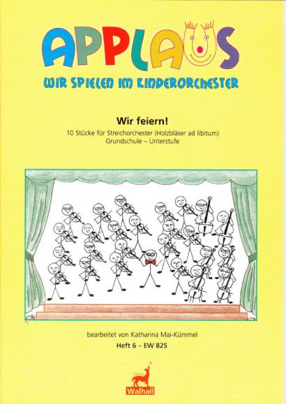 Mai-Kümmel, Katharina (*1940): Wir feiern!<br>- score, Volume 6