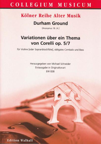 Ground, Durham / Anonym (18. Jh.): Variationen über ein Thema von Corelli op. 5/7