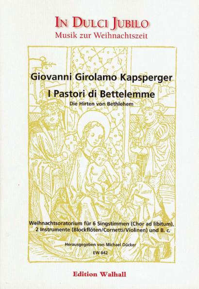 Kapsperger, Giovanni Girolamo (1580-1651): I Pastori di Bettelemme (Die Hirten von Bethlehem)<br>- Partitur