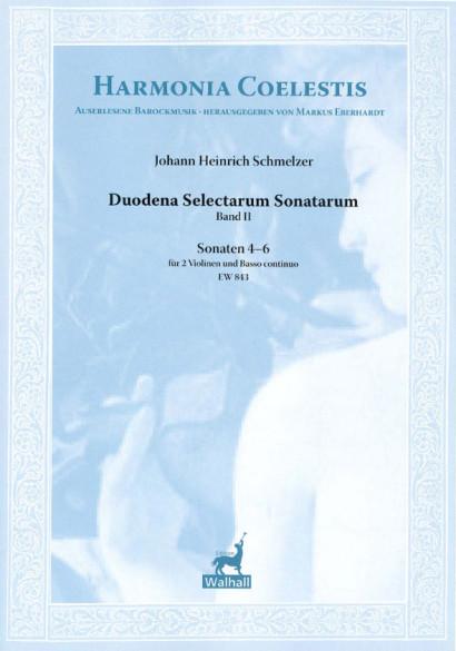 Schmelzer, Johann Heinrich (~1620-1680): Duodena Selectarum Sonatarum<br>- Sonaten 4-6 (2 Vl. & B. c.)