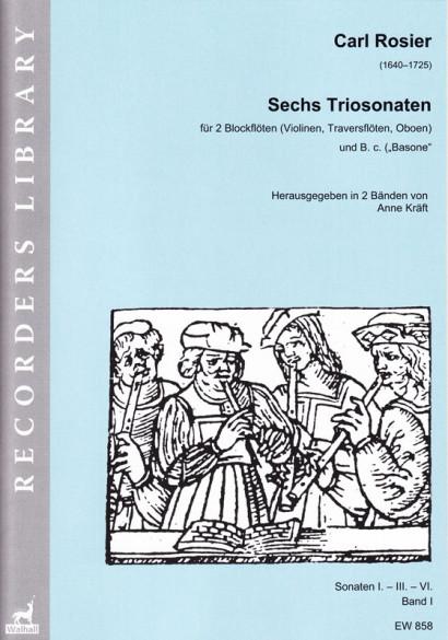 Rosier, Carl (1640–1725): Sechs Triosonaten – Band I (Sonaten I, III, VI)