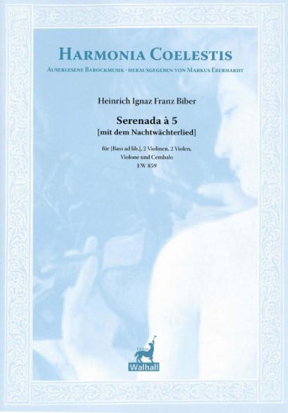 Biber, Heinrich Ignaz Franz (1644-1704): Serenade à 5 [mit dem Nachtwächterlied]