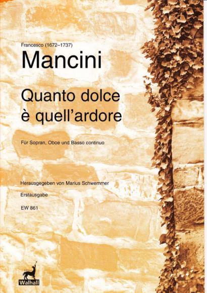 Mancini, Francesco (1672–1737): Quanto dolce è quell'ardore