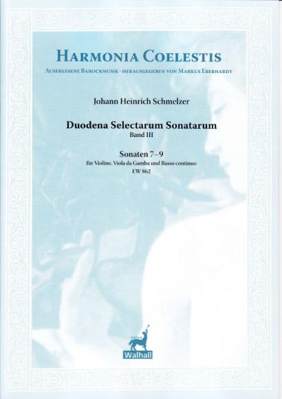 Schmelzer, Johann Heinrich (~1620–1680): Duodena Selectarum Sonatarum<br>- Sonaten 7–9 (Vl, Vdga & B. c.)