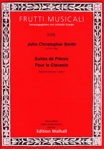 Smith, John Christopher (1712–1795): (6) Suites de Pièces Pour le Clavecin – Second Volume<br>– part 1