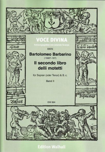 Barbarino, Bartolomeo (1568?–?): Il secondo libro delli motetti - Band II