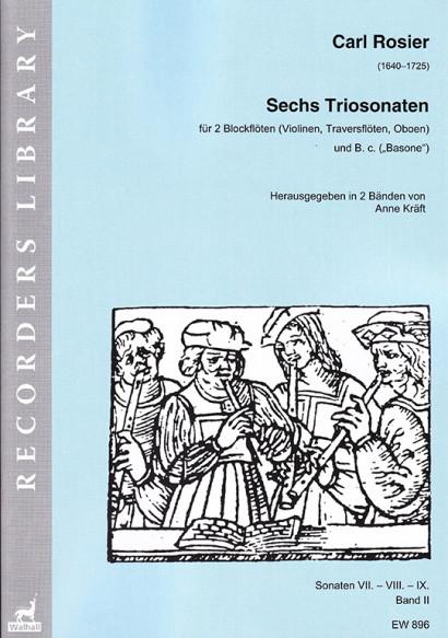 Rosier, Carl (1640–1725): Sechs Triosonaten – Band II (Sonaten VII, VIII, IX)