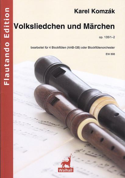 Komzák, Karel (1850–1905): Volksliedchen und Märchen