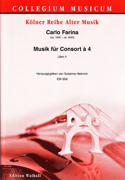 Farina, Carlo (ca. 1600–ca. 1640): Musik für Consort à 4, Libro II<br>- Score