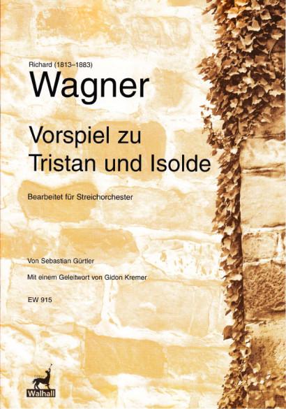 Wagner, Richard (1813–1883): Vorspiel zu Tristan und Isolde<br>- Partitur