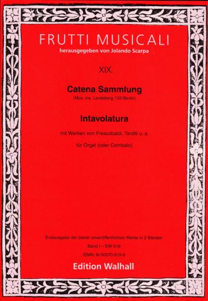 Catena Sammlung: Intavolatura (17. Jh.)<br>- Volume I