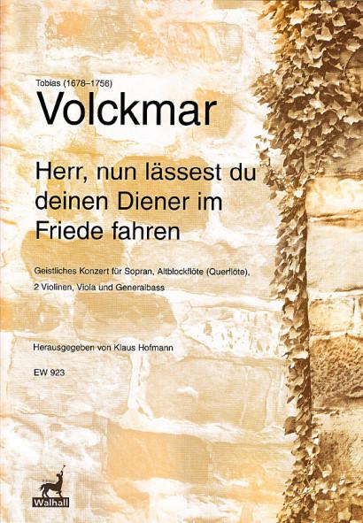 Volckmar, Tobias (1678–1756): Herr, nun lässest du deinen Diener im Frieden fahren