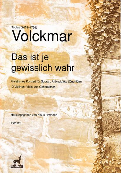 Volckmar, Tobias (1678–1756): Das ist je gewisslich wahr<br>– Partitur und Stimmen