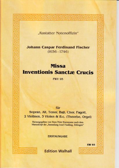 Fischer, Johann Caspar Ferdinand (1656–1746): Missa Inventionis Sanctæ Crucis