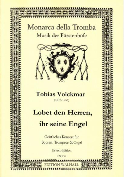 Volckmar, Tobias (1678–1756): Lobet den Herren, ihr seine Engel<br>– Edition für Sopran, Trompete und Klavier/Orgel