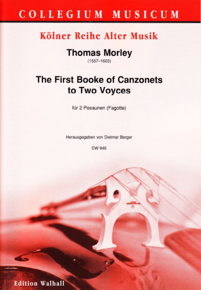 Morley, Thomas (1557–1603): The First Booke of Canzonets to two Voyces