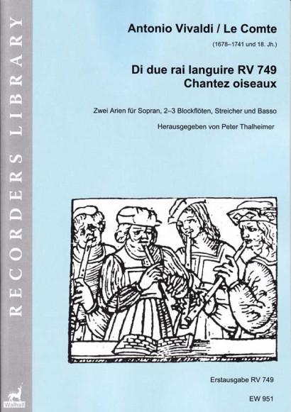 Vivaldi, Antonio / Le Comte (1678–1751 und 18. Jh.): Di due rai languire RV 749 / Chantez oiseaux<br> – Partitur