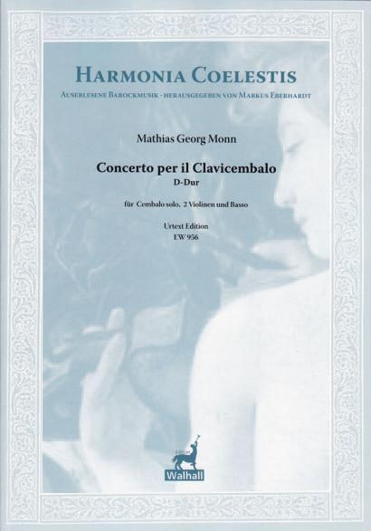 Monn, Mathias Georg (1717–1750): Concerto per Clavicembalo D-Dur<br>– Partitur und Stimmen