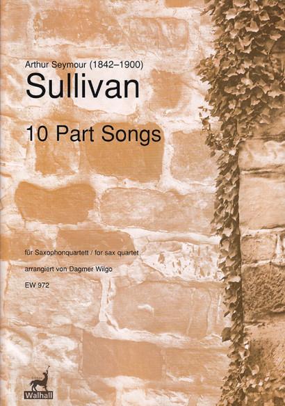 Sullivan, Arthur S. (1842–1900): 10 Part Songs