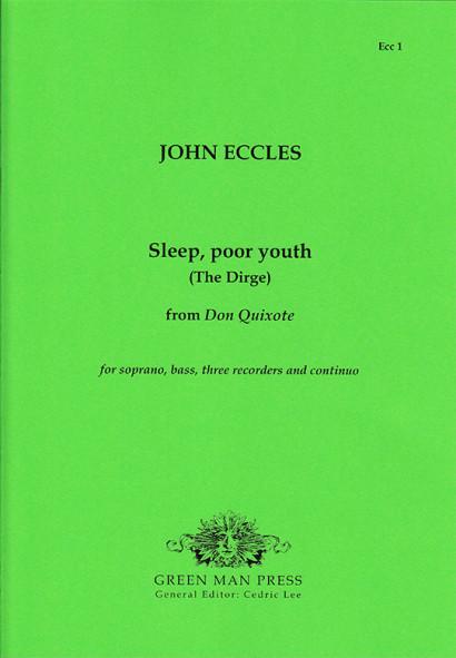 Eccles, John (?1668-1735): Sleep, poor youth (The Dirge)