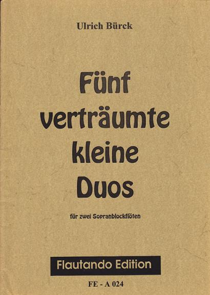 Bürck, Ulrich:5 verträumte kleine Duos