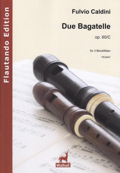 Caldini, Fulvio (*1959): Due Bagatelle op. 60/C