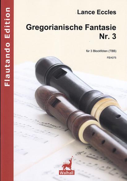 Eccles, Lance (*1944): Gregorianische Fantasie Nr. 3