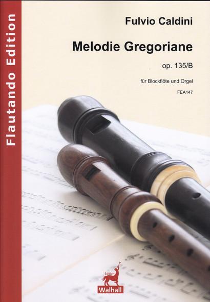 Caldini, Fulvio (*1959):  Melodie Gregoriane op. 135/B
