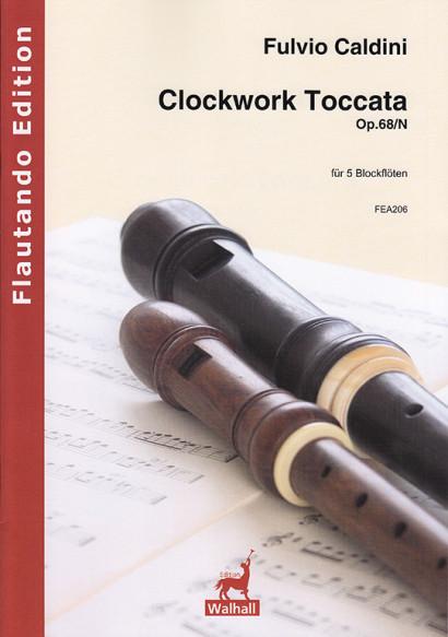 Caldini, Fulvio (*1959): Clockwork Toccata op. 68/N