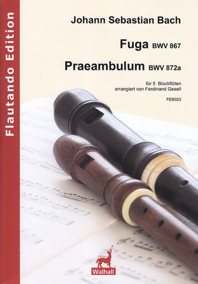 Bach, Johann Sebastian (1685– 1750): Fuga BWV 867 and Praeambulum BWV 872a