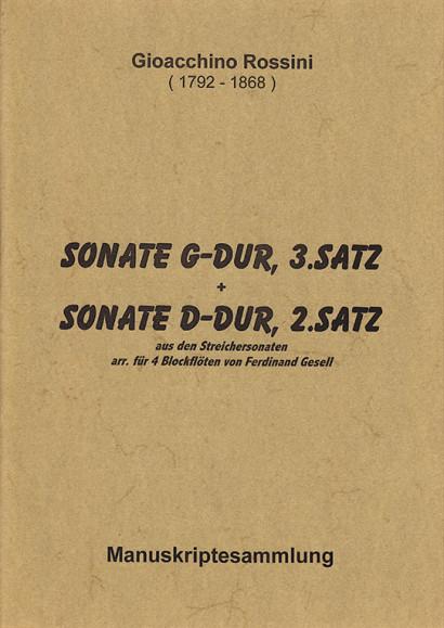 Rossini, Gioacchino (1792–1868): Sonate G-Dur (3. Satz) und Sonate D-Dur (2. Satz)