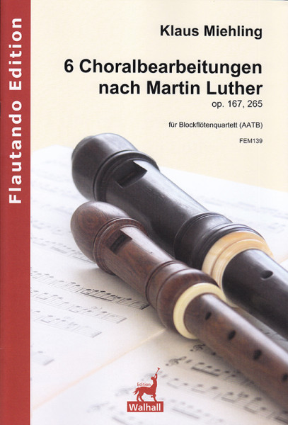 Miehling, Klaus (*1963): 6 Chorale Settings after Martin Luther op. 167, 265