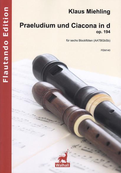 Miehling, Klaus (*1963):Praeludium und Ciacona in d op. 194