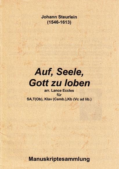 Steurlein, Johann (1546–1613): Auf, Seele, Gott zu loben