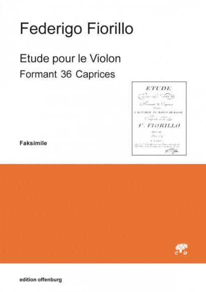 Fiorillo, Federigo (1755–1823): Etude pour le Violon Formant 36 Caprices (Faksimile)