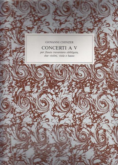 """Chinzer, Giovanni """"da Firenze"""" (c.1700–1749): 3 Concerti a 5 op. 8"""