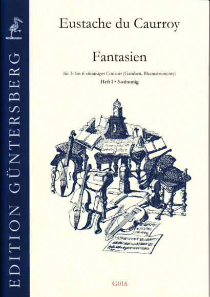 Caurroy, Eustache du (1549-1609): 42 Fantasias (complete edition)<br>- Vol. I: 3-part