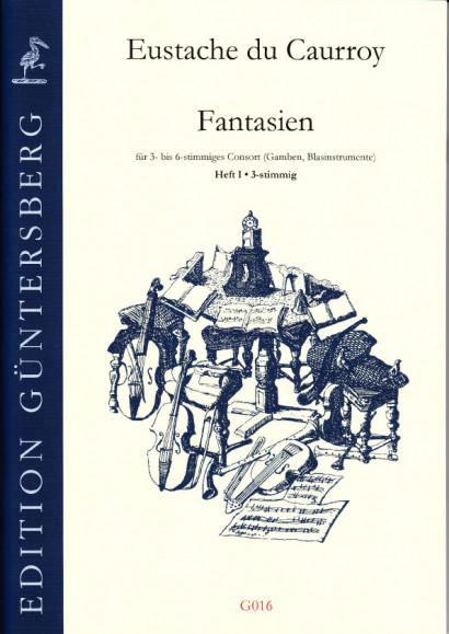 Caurroy, Eustache du (1549-1609): 42 Fantasien (Gesamtausgabe)<br>- Band I: 3-stimmig