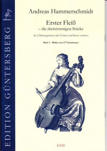 Hammerschmidt, Andreas (1611- 1675): Erster Fleiß - die dreistimmigen Stücke<br>- Volume I, Ballett with 17 Var.