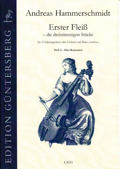 Hammerschmidt, Andreas (1611- 1675): Erster Fleiß - die dreistimmigen Stücke<br>- Band II, drei Canzonen